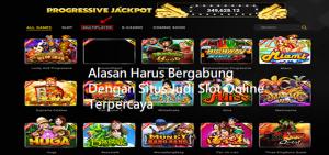 Alasan Harus Bergabung Dengan Situs Judi Slot Online Terpercaya