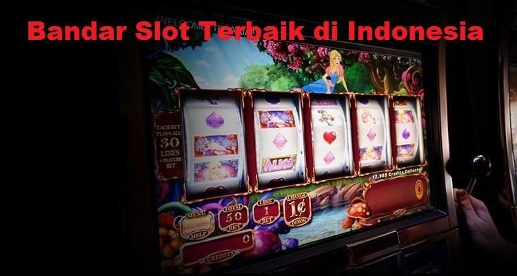 Bandar Slot Terbaik di Indonesia