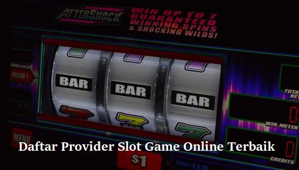 Daftar Provider Slot Game Online Terbaik