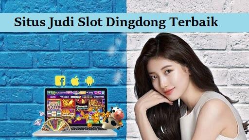 Situs Judi Slot Dingdong Terbaik