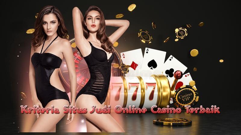 Kriteria Situs Judi Online Casino Terbaik
