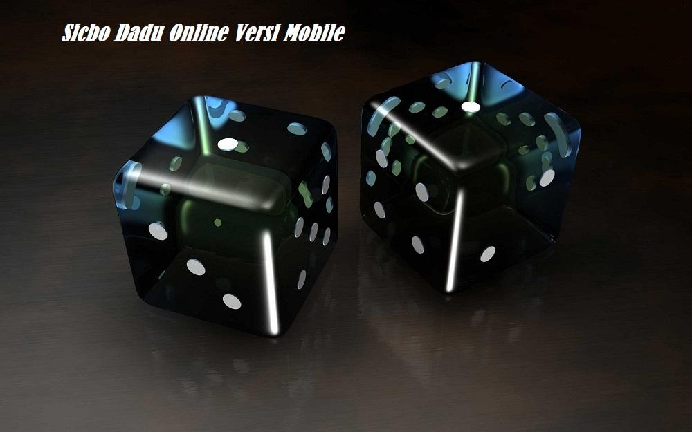 Judi Sicbo Dadu Online Versi Mobile